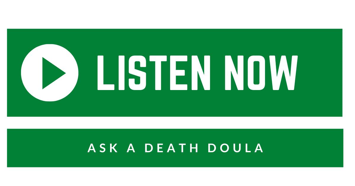 Listen Now Ask A Death Doula1