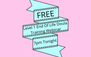 Free level 1 end of life doula training webinar 7 pm tonight banner