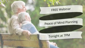 Free Peace of Mind Planning Webinar Tonight 7pm