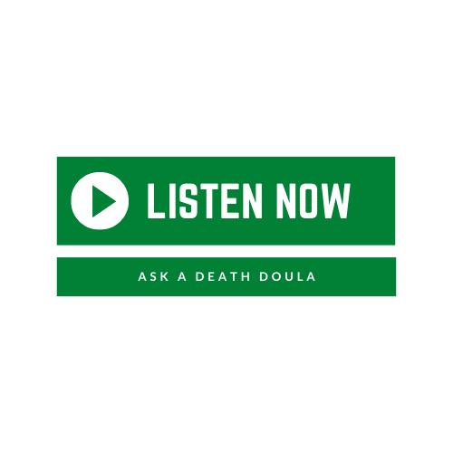 Listen Now Ask A Death Doula