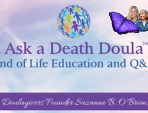 "New ""Ask A Death Doula"" Episode Top Lessons With Dr. Karen Wyatt"