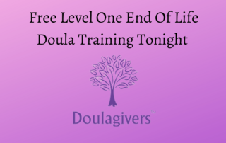 Free Level One End Of Life Doula Training Tonight