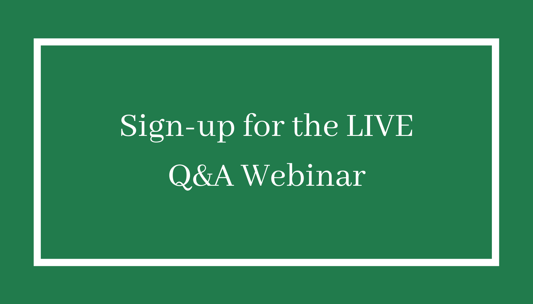 Sign-up for the LIVE Q&A Webinar